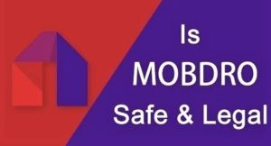is mobdro safe and legal